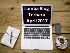 Lomba Blog Terbaru April 2017